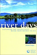 River Days: Exploring the Connecticut River and Its History from Source to Sea