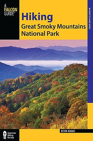 Falcon Guide: Hiking Great Smoky Mountains National Park