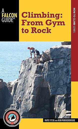 Falcon Guide: Climbing - From Gym to Rock